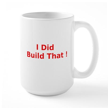 I Did Build That ! Mug