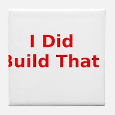 I Did Build That ! Tile Coaster