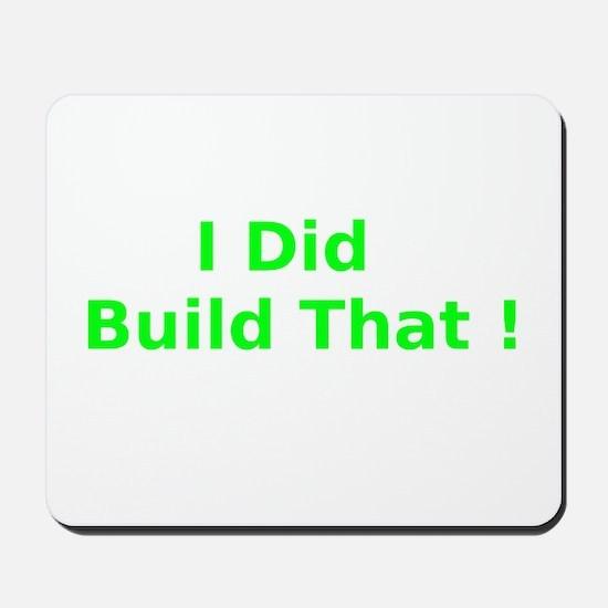 I Did Build That ! Mousepad