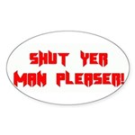 Another Shut Yer Man Pleaser Sticker