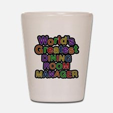 Worlds Greatest DINING ROOM MANAGER Shot Glass