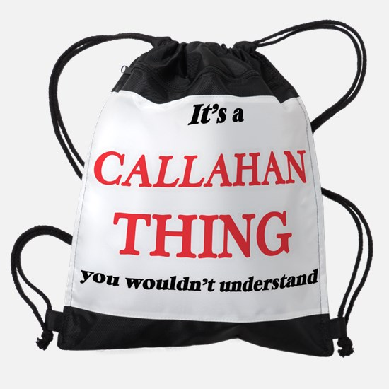 It's a Callahan thing, you woul Drawstring Bag