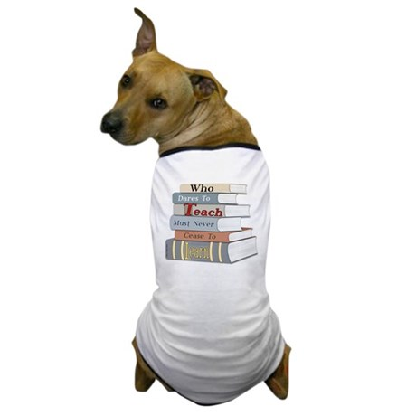 Who Dares To Teach Dog T-Shirt
