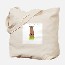 I'm just a groundhog! Tote Bag