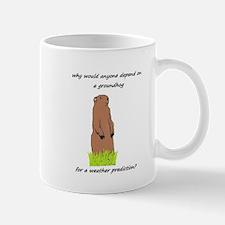 Why would anyone depend on a groundhog? Mug
