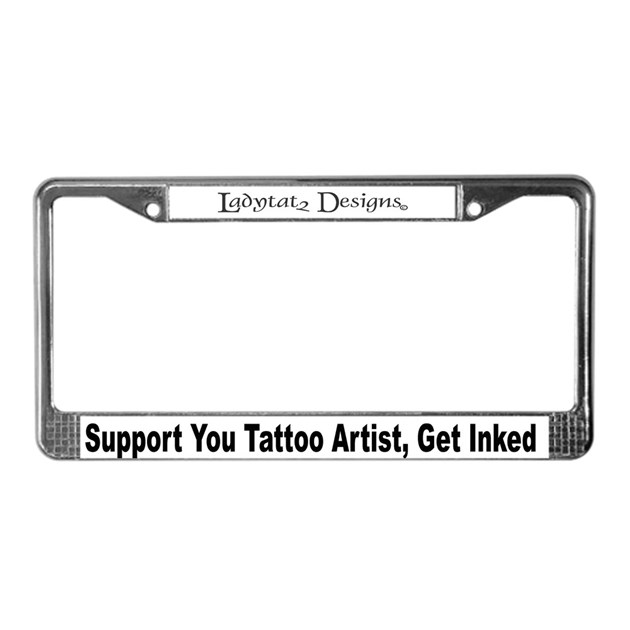 Support your tattoo artist license plate frame by ladytat2art for Tattoo artist license