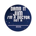 """Star Trek: DAMN IT JIM! 3.5"""" Button"""