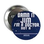 """Star Trek: DAMN IT JIM! 2.25"""" Button"""
