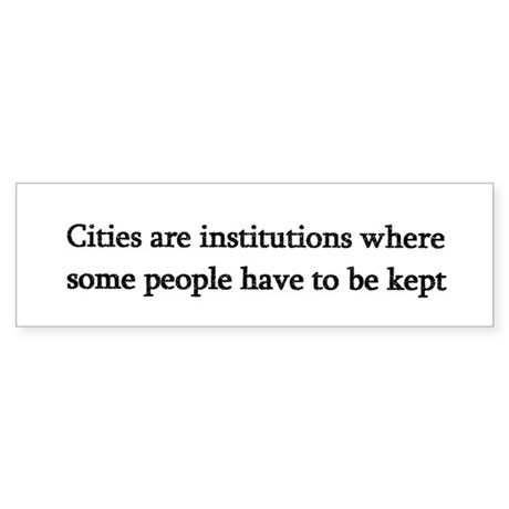 cities are institutions where some people have