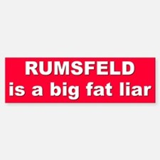 RUMSFELD... Bumper Bumper Bumper Sticker
