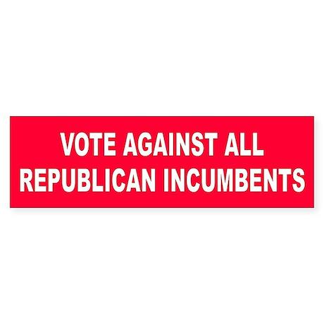 INCUMBENTS... Bumper Sticker