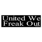 United We Freak Out Bumper Sticker