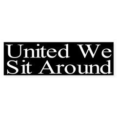 United We Sit Around Bumper Bumper Sticker