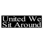 United We Sit Around Bumper Sticker