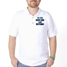 To the deep end and beyond!, gifts T-Shirt
