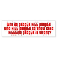 KILLING PEOPLE IS WRONG Bumper Bumper Sticker