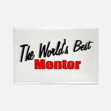 """The World's Best Mentor"" Rectangle Magnet"