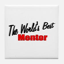 """The World's Best Mentor"" Tile Coaster"
