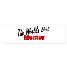 """""""The World's Best Mentor"""" Bumper Car Sticker"""