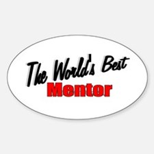 """The World's Best Mentor"" Oval Decal"