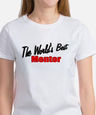 """The World's Best Mentor"" Women's T-Shirt"
