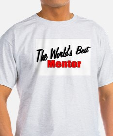 """The World's Best Mentor"" Ash Grey T-Shirt"