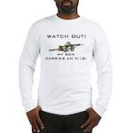 My Son carries an M-16 Milita Long Sleeve T-Shirt