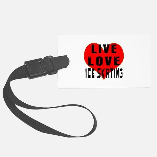 Live Love Ice Skating Luggage Tag