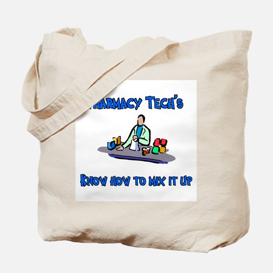 Pharmacy Techs know how to mi Tote Bag