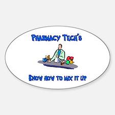 Pharmacy Techs know how to mi Oval Decal