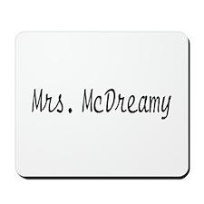 Mrs. McDreamy Mousepad