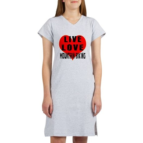 Live Love Mountain Biking Women's Nightshirt