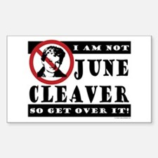 NOT June Cleaver! Rectangle Decal