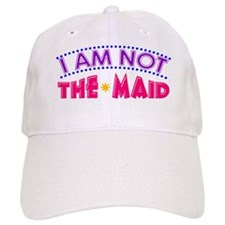 I Am Not The MAID Baseball Cap