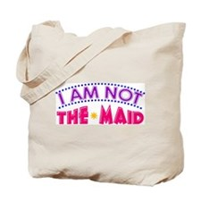 I Am Not The MAID Tote Bag