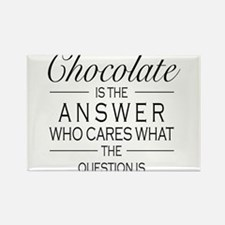 Chocolate is the answer Rectangle Magnet (100 pack
