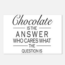 Chocolate is the answer Postcards (Package of 8)