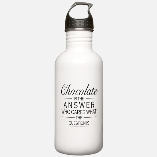 Chocolate is the answer Water Bottle