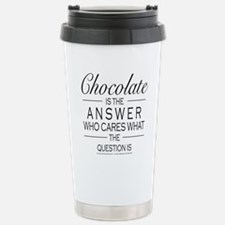 Chocolate is the answer Travel Mug