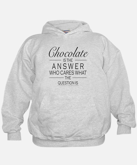 Chocolate is the answer Hoodie