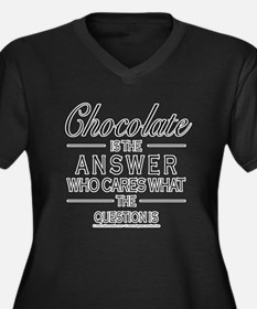 Chocolate is the answer Plus Size T-Shirt