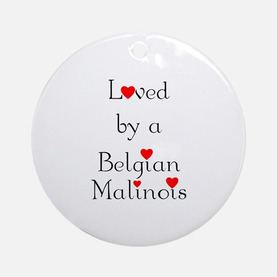 Loved by a Belgian Malinois Ornament (Round)
