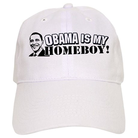 Obama is my Homeboy 2008 Cap