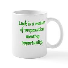 """""""Luck is a Matter of Preparat Mug"""