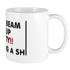 DONT BEAM ME UP SCOTTY - IM TAKING A SHI Small Mug