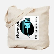 Pharmacists have it in the ba Tote Bag