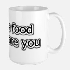Beer is food and so are you Large Mug