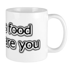 Beer is food and so are you Coffee Mug