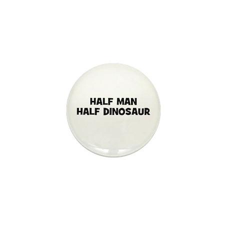 Half Man~Half Dinosaur Mini Button