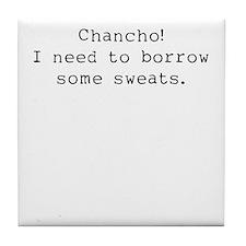 Borrow some sweats Tile Coaster